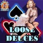 Loose Deuces (10 Hands)