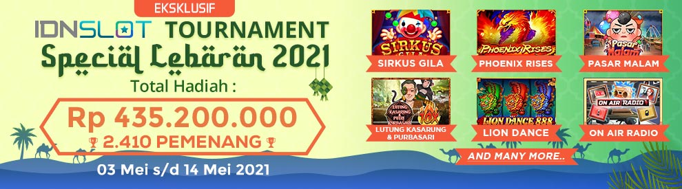 IDNSLOTS TOURNAMENT SPECIAL LEBARAN 2021